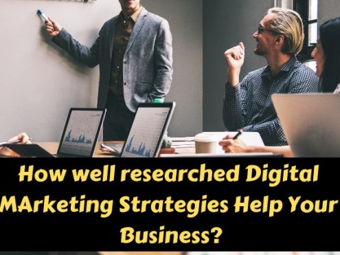 How Well Researched Digital Marketing Strategies Help your Business?