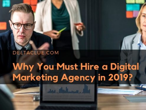 Why you must hire a digital marketing agency in 2019?